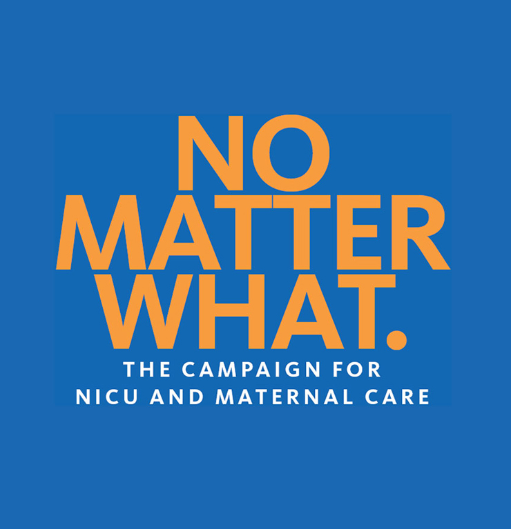 No Matter What - The Campaign for NICU and Maternal Care